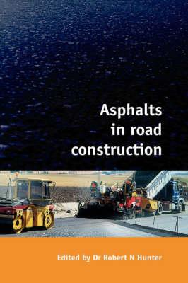 Asphalts in Road Construction (Hardback)