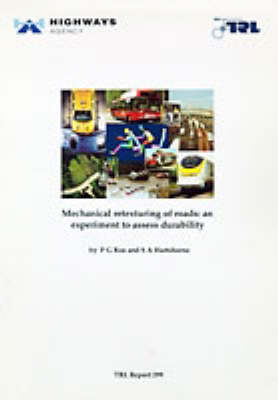 Mechanical Re-Texturing of Roads: A Study Processes and Early Life Performance (TRL 298) (Paperback)