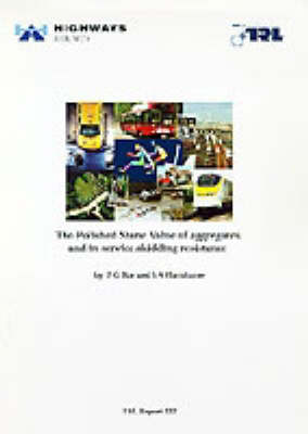The Polished Stone Value of Aggregates and In-Service Skidding Resistance (TRL 322) (Paperback)