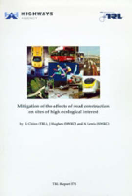 Mitigating the Effects of Road Construction on Sites of High Ecological Interest (TRL 375) (Paperback)
