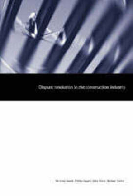 Dispute Resolution in the Construction Industry: An Evaluation of British Practice (Paperback)