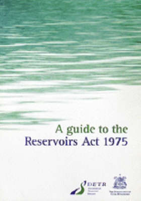 A Guide to the Reservoirs Act 1975 (Paperback)