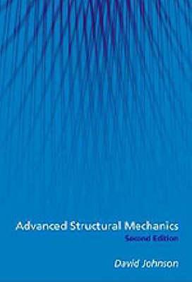 Advanced Structural Mechanics, 2nd edition (student paperbacks) (Hardback)