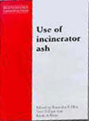Sustainable Construction Use of Incinerator Ash (Hardback)