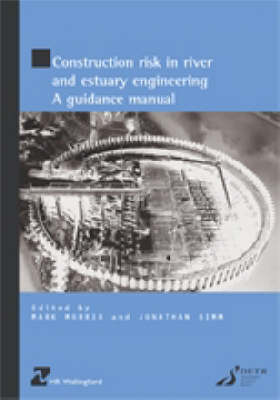 Construction Risk in River and Estuary Engineering: A Guidance Manual (HR Wallingford titles) (Paperback)