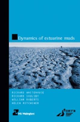 Dynamics of Estuarine Muds (HR Wallingford titles) (Hardback)