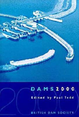 Dams 2000: 11th British Dam Society Conference 2000 (Hardback)