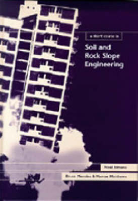 A Short Course in Soil and Rock Slope Engineering - Short Course Series 5 (Hardback)