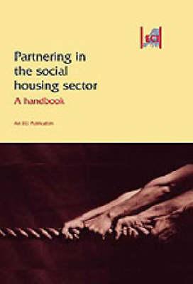 Partnering in the Social Housing Sector: A Handbook (Hardback)
