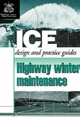 Highway Winter Maintenance (Ice Design and Practice Guides) (Paperback)