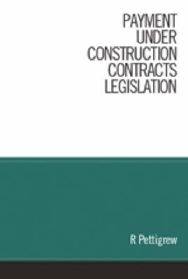Payment under the Construction Contracts Legislation (Hardback)
