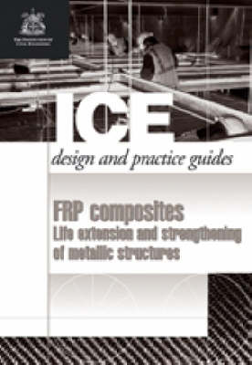 FRP composites: Life Extension and Strengthening of Metallic Structures (ICE Design and Practice Guides) (Paperback)