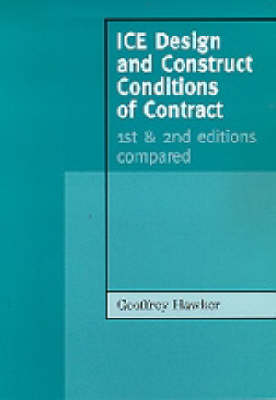 ICE Design and Construct Conditions of Contract: 1st and 2nd Editions Compared (Paperback)