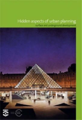 Hidden Aspects of Urban Planning: Surface and Underground Development (Paperback)