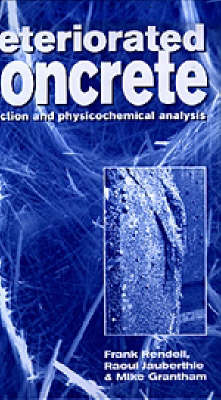 Deteriorated Concrete: Inspection and Physicochemical Analysis (Hardback)