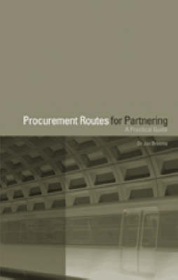 Procurement Routes for Partnering: A Practical Guide (Hardback)