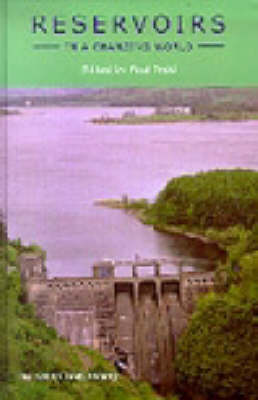Reservoirs in a Changing World: 12th Biennial Conference of the British Dam Society, September 2002 (Hardback)