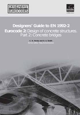 Designers' Guide to EN 1992-2. Eurocode 2 : Design of concrete structures. Part 2: Concrete bridges - Designers' Guide to Eurocodes 17 (Hardback)