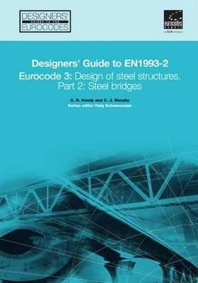 Designers' Guide to EN 1993-2. Eurocode 3: Design of steel structures. Part 2: Steel bridges - Designers' Guide to Eurocodes 17 (Hardback)
