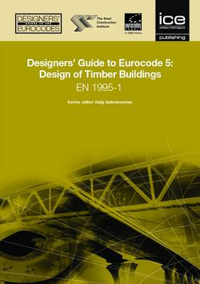 Designers' Guide to Eurocode 5: Design of Timber Buildings: EN 1995-1-1 - Designers' Guide to Eurocodes 17 (Hardback)
