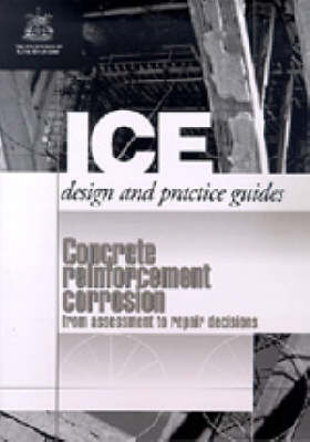 Concrete Reinforcement Corrosion (ICE Design and Practice Guides) (Paperback)