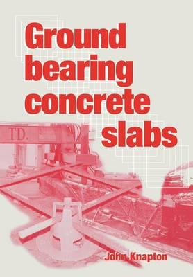 Ground Bearing Concrete Slabs (Hardback)