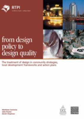 From Design Policy to Design Quality: The Treatment of Design in Community Strategies, Local Development Frameworks and Action plans (Paperback)