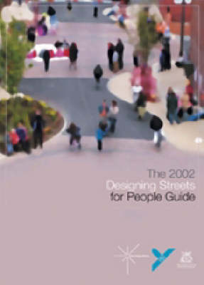 Designing Streets For People: Ideas and Recommendations on how to Transform our Streets into Places (Paperback)