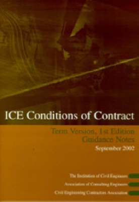 ICE Conditions of Contract Term Version: Guidance Notes (Paperback)