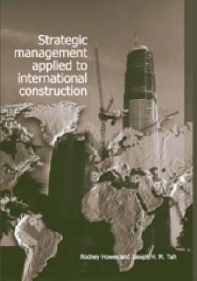 Strategic Management Applied to International Construction (Paperback)