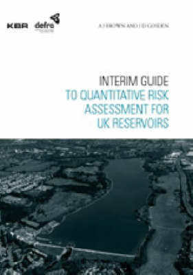 Interim Guide To Quantitative Risk Assessment for UK Reservoirs (Paperback)