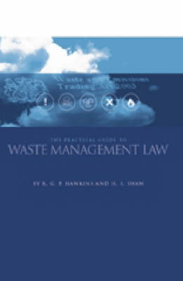 The Practical Guide to Waste Management Law (Hardback)