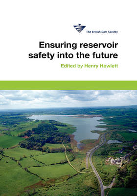 Ensuring Reservoir Safety into the Future: 15th British Dam Society Conference 2008 (Hardback)