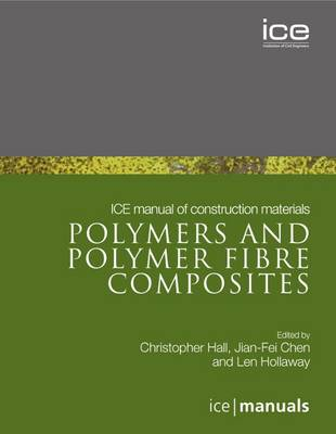 ICE Manual of Construction Materials: Polymers and Polymer Fibre Composites (Paperback)