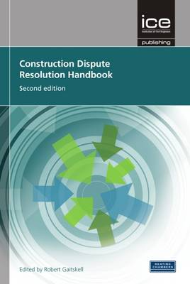 Construction Dispute Resolution Handbook: (Engineers' Dispute Resolution Handbook, Second edition) (Hardback)