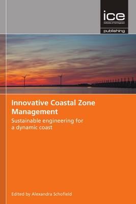 Innovative Coastal Zone Management: Sustainable Engineering for a Dynamic Coast (Hardback)