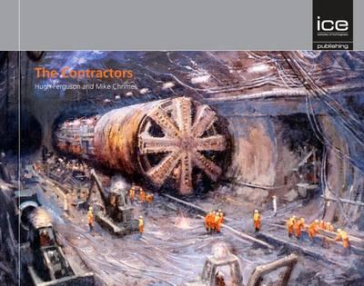 The Contractors: The Story of British Civil Engineering Contractors (Hardback)