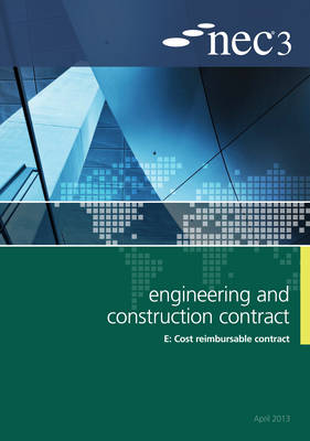 NEC3 Engineering and Construction Contract Option E: Cost reimbursable contract (Paperback)
