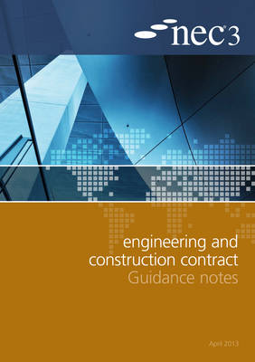 NEC3 Engineering and Construction Contract Guidance Notes (Paperback)