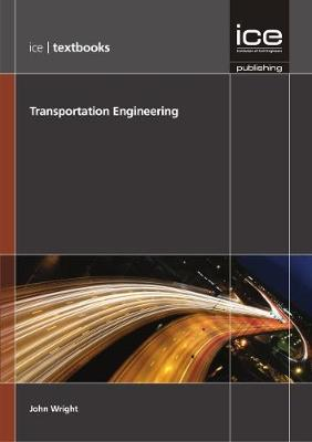 Transportation Engineering (ICE Textbook series) - ICE Textbooks (Paperback)