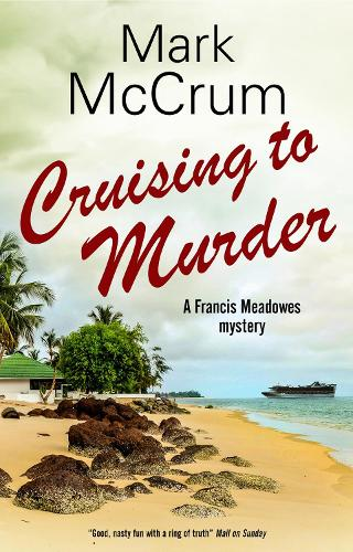 Cruising to Murder - A Francis Meadowes Mystery (Hardback)