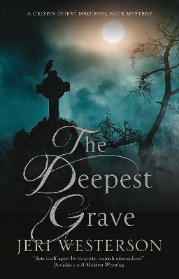 The Deepest Grave - A Crispin Guest Mystery (Hardback)