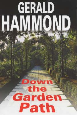 Down the Garden Path (Hardback)