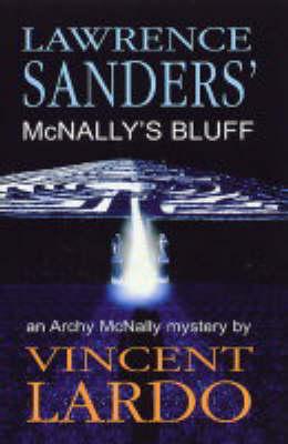 Lawrence Sanders' McNally's Bluff - Archy McNally S. (Hardback)