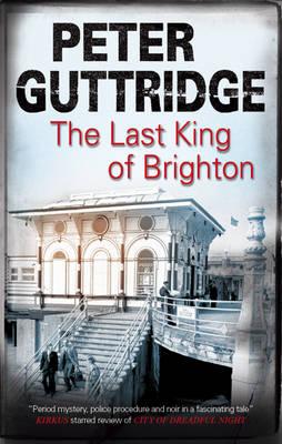 The Last King of Brighton (Hardback)