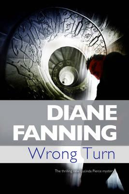 Wrong Turn - A Lucinda Pierce Mystery 6 (Hardback)