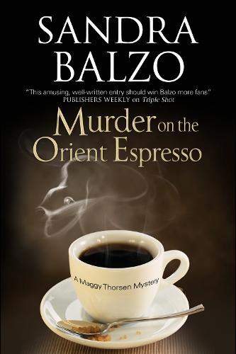 Murder on the Orient Espresso - A Maggy Thorsen Mystery 8 (Hardback)