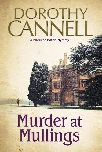 Murder at Mullings: A 1930s country house murder mystery - A Florence Norris Mystery 1 (Hardback)