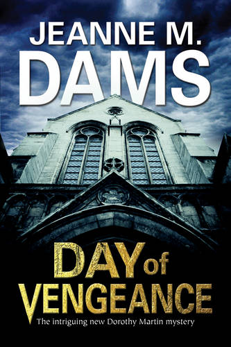 Day of Vengeance: Dorothy Martin Investigates Murder in the Cathedral - A Dorothy Martin Mystery 15 (Hardback)