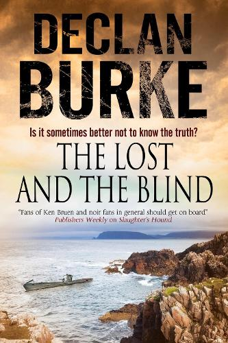 The Lost and the Blind: A Contemporary Thriller Set in Rural Ireland (Hardback)